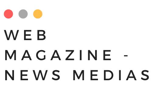 Web MagaZine – News Medias